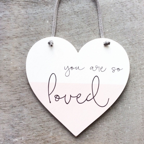 You are so loved Heart