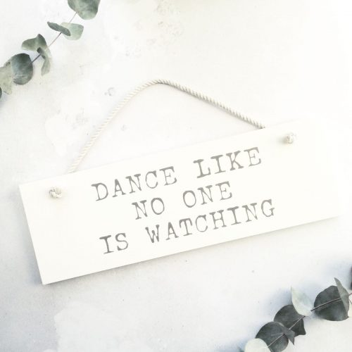 'Dance Like No One Is Watching' Plaque
