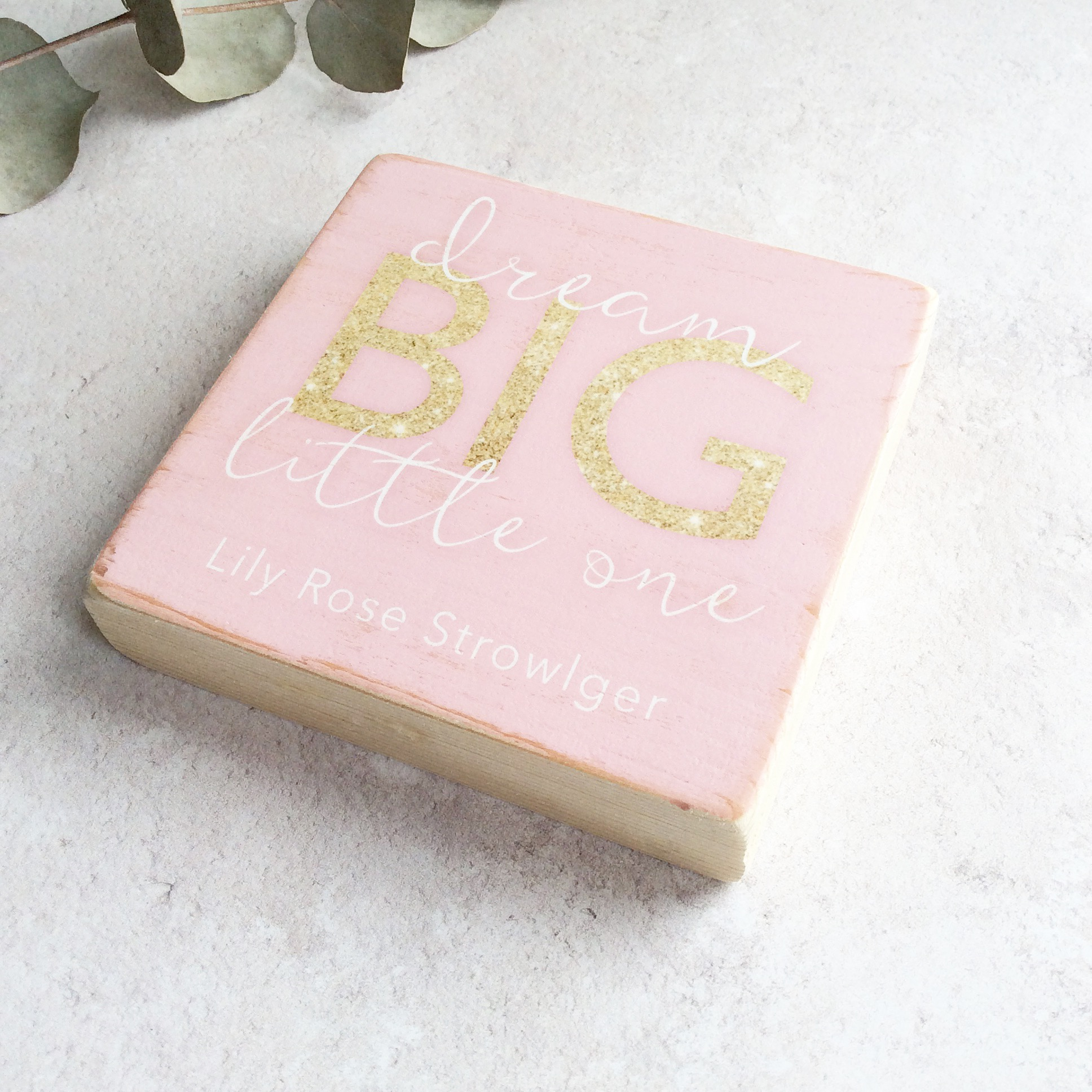 Personalised Dream Big Little One Wooden Block