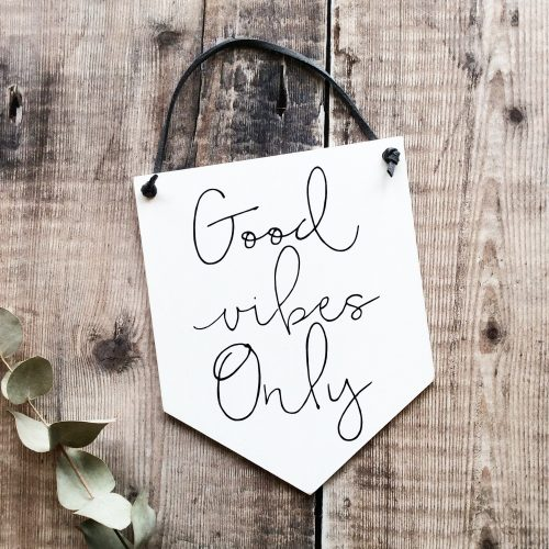 Good Vibes Only Wooden Flag Plaque